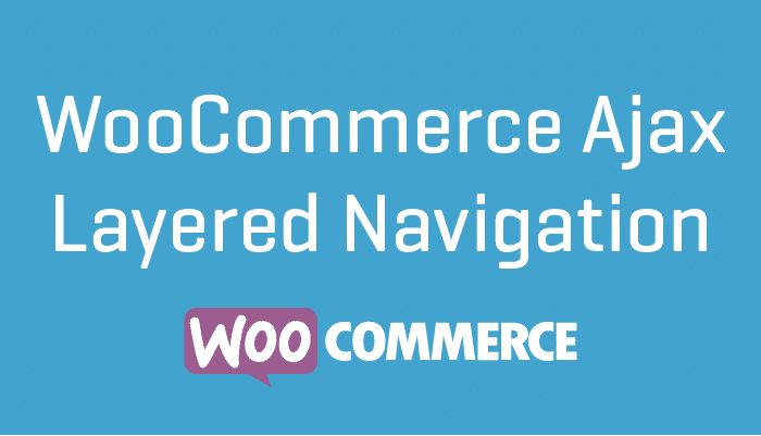 WooCommerce Ajax Layered Navigation Wordpress Plugin Extension