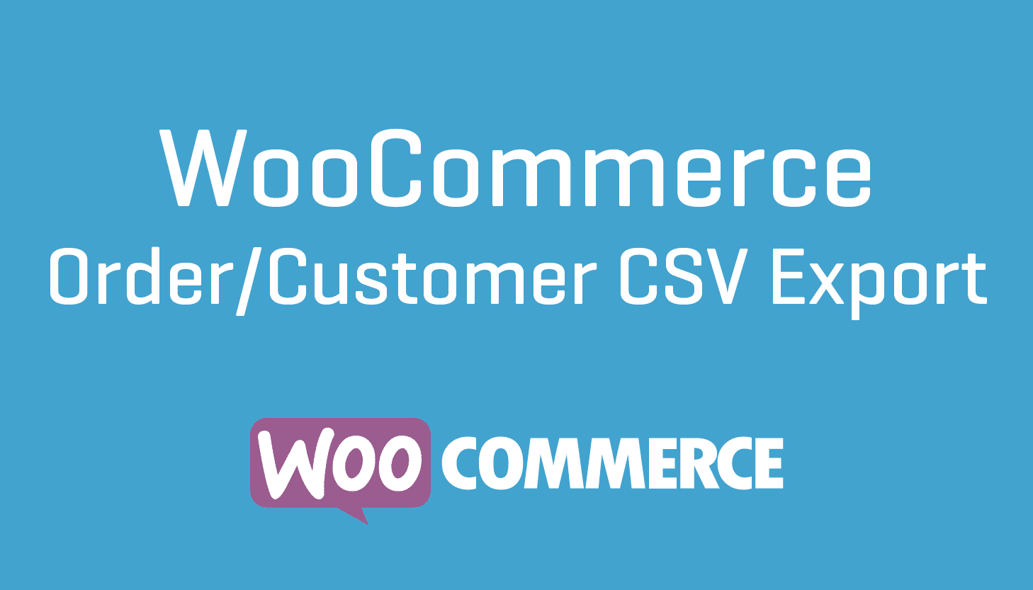 WooCommerce Order Customer CSV Export Extension Plugin Wordpress