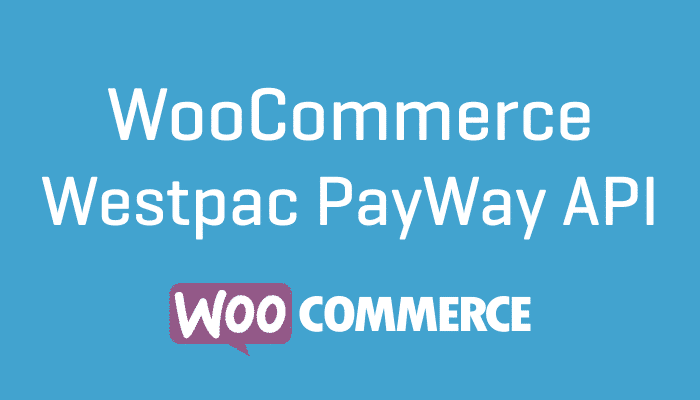 WooCommerce Westpac PayWay API Extension Plugin Wordpress