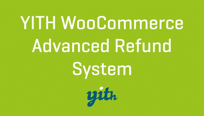 YITH WooCommerce Refund System Plugin